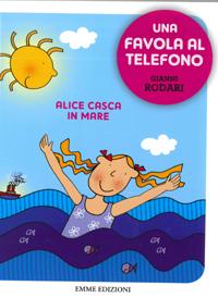 Alice casca in mare