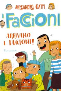 I Faccioni - Arrivano i Faccioni!
