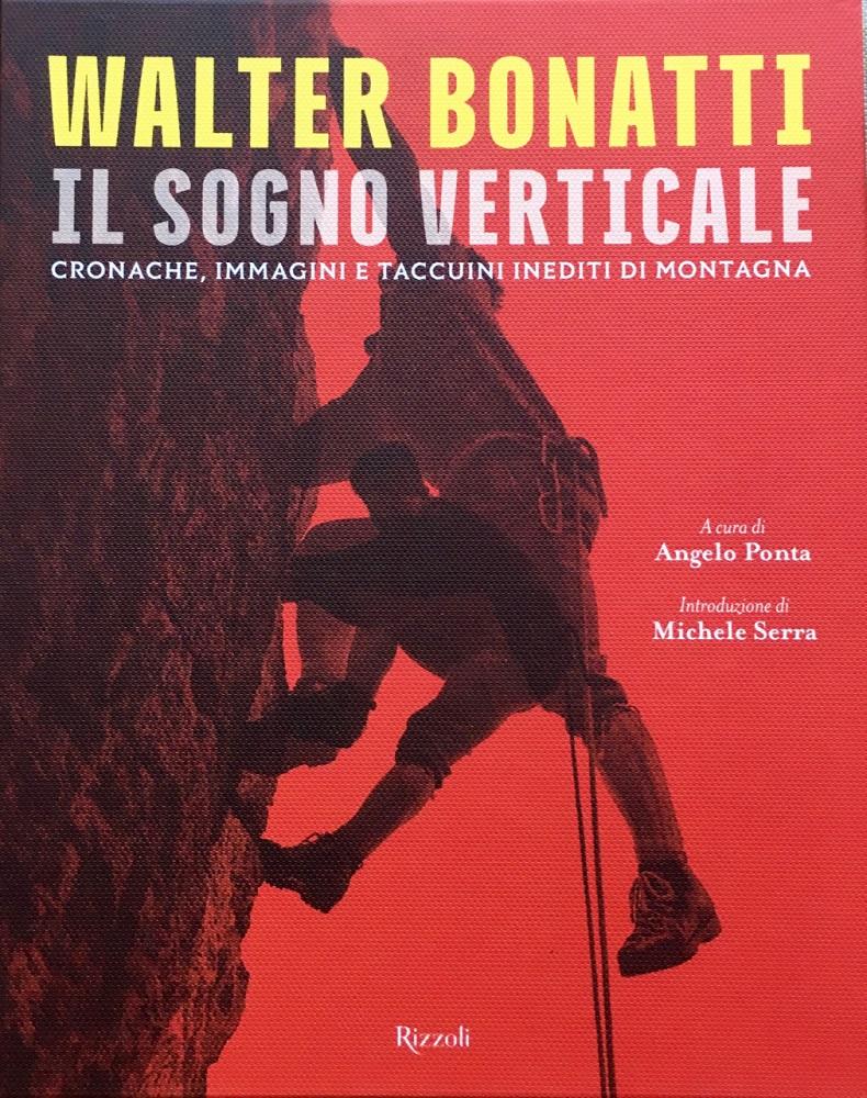Walter Bonatti. Il sogno verticale