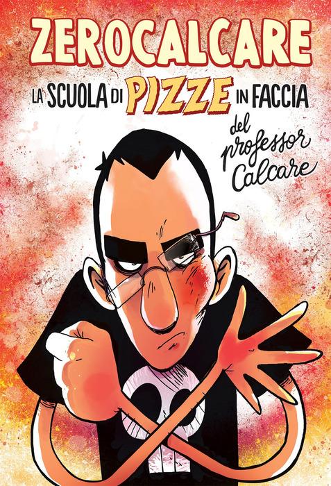 Scuola di pizze in faccia del professor Calcare