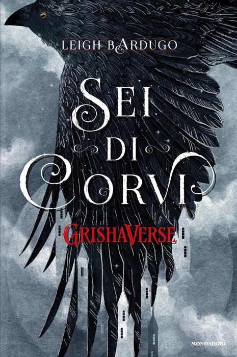 Sei di corvi. GrishaVerse