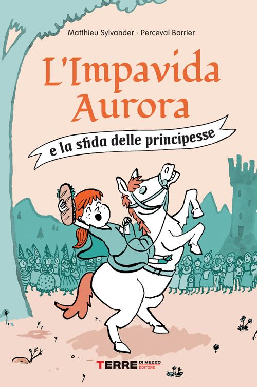 L'impavida Aurora e la sfida delle principesse