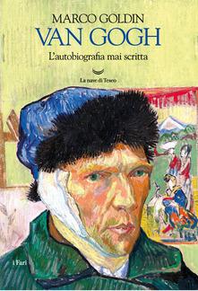 Van Gogh. L'autobiografia mai scritta