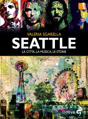 Seattle. La città, la musica, le storie