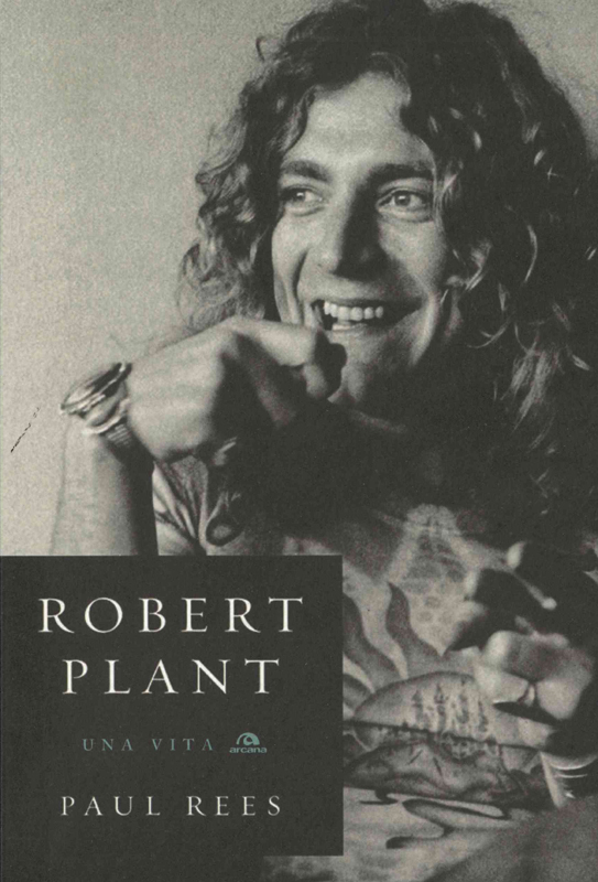 Robert Plant. Una vita