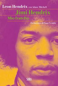 Jimi Hendrix. Mio fratello