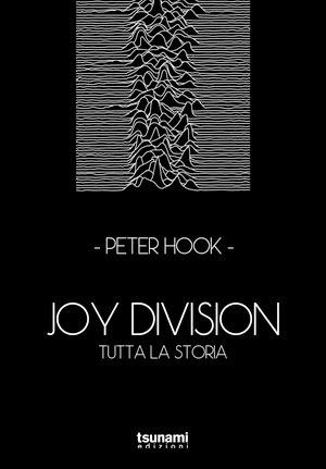 Joy Division. Tutta la storia