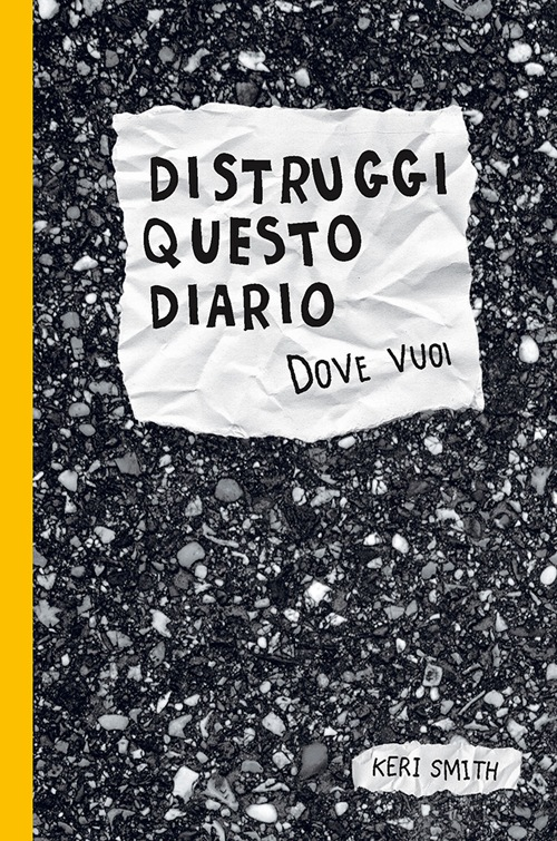 Distruggi questo diario (dove vuoi)
